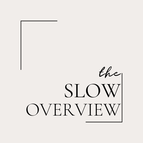 the Slow Overview